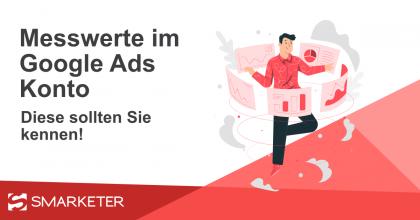 Die wichtigsten Messwerte im Google Ads-Konto