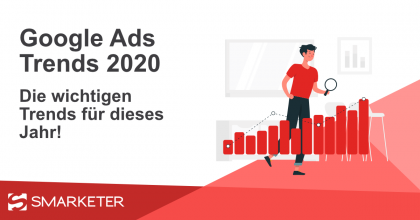 Die wichtigsten Google Ads Trends für 2020