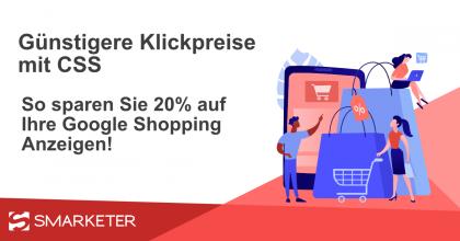Günstigere Google Shopping Ads für Onlinehändler mit CSS [Update 2020]