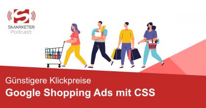 Günstigere Klickpreise für Google Shopping Ads | Google CSS Partner