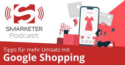 Zwei Google Shopping Tipps für mehr Umsatz und bessere Anzeigen