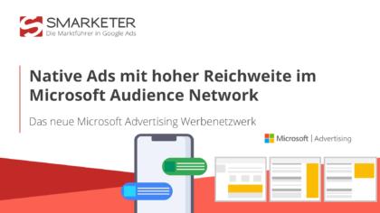 Microsoft Audience Network: Native Ads mit hoher Reichweite