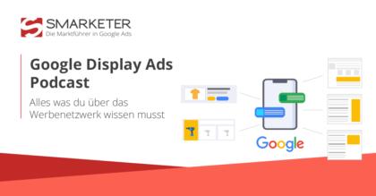 Google Display Ads – alles was du wissen musst
