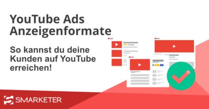 YouTube Ads: Diese Anzeigenformate gibt es bei YouTube!