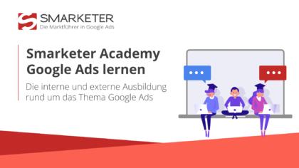 Google Ads lernen – mit der Smarketer Academy